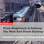 13435369_1076964755724837_2161135050543986118_n, From Stagecoach to Subway: The West End Street Railway, 2016, Gallery East, Gallery East Network, West End Museum